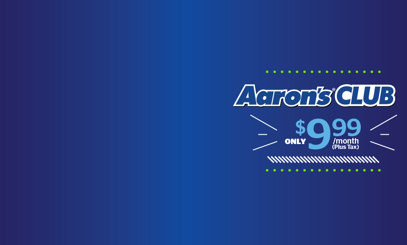 Join Aaron's Club for $9.99 plus tax